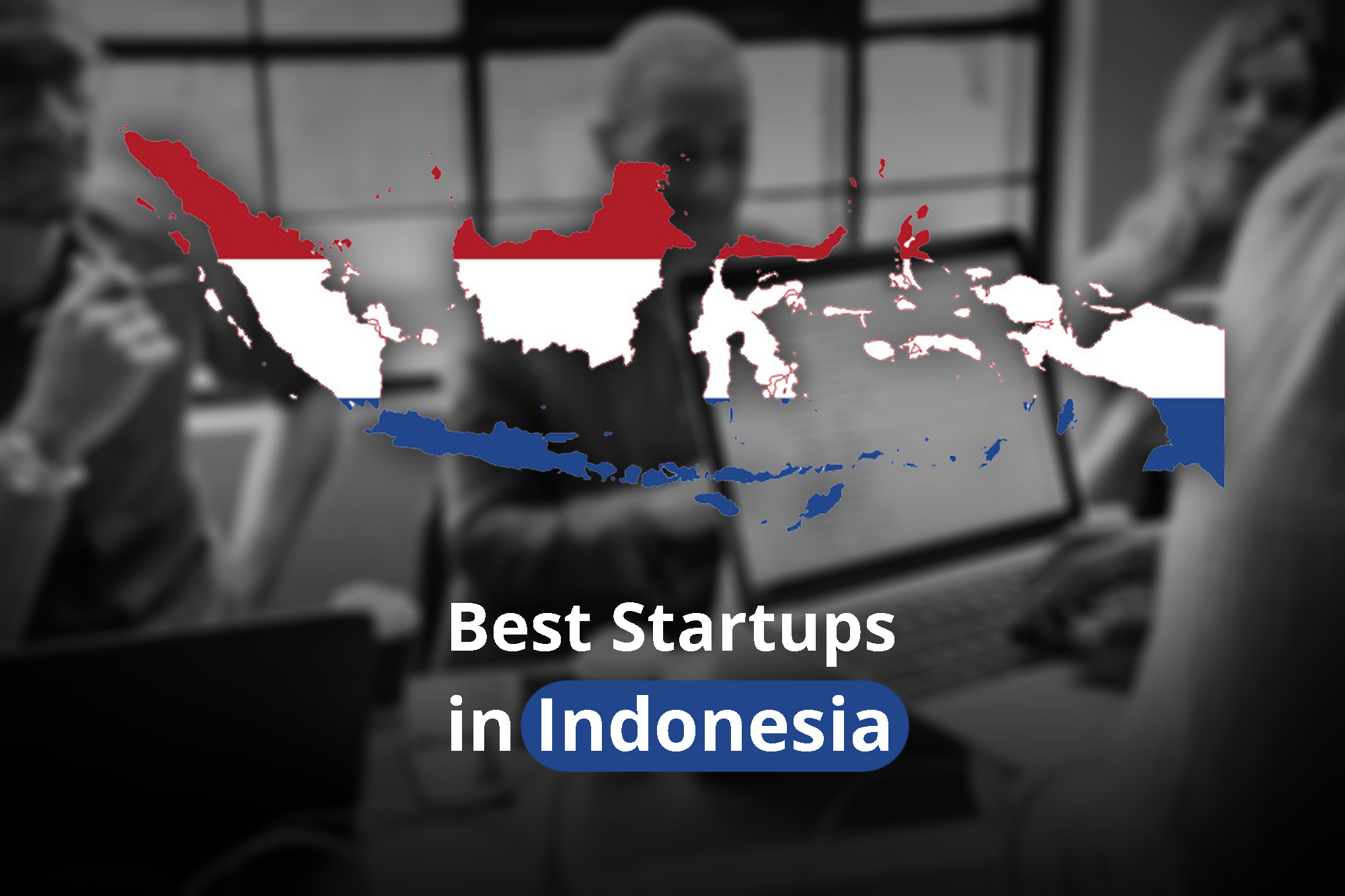 7 Best Famous Startup Indonesia