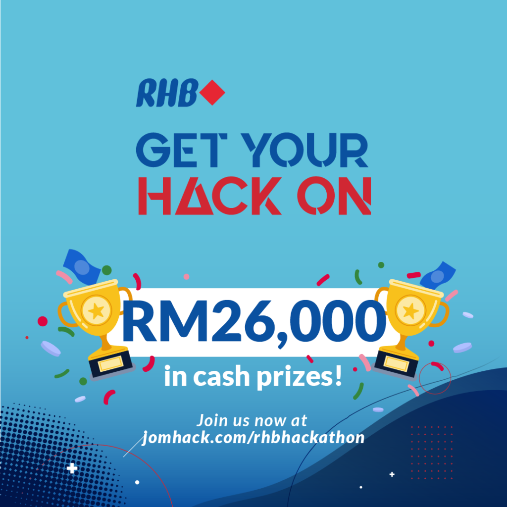 RHB DEBUTS 'GET YOUR HACK ON' TO HARNESS CUSTOMER-CENTRIC BANKING SOLUTIONS